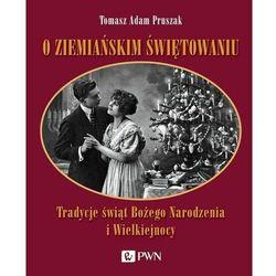 O ziemiańskim świętowaniu - pruszak tomasz adam (opr. miękka)
