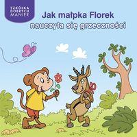 Książki dla dzieci, Jak małpka Florek nauczyła się grzeczności-Wysyłkaod3,99 (opr. twarda)