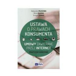 USTAWA O PRAWACH KONSUMENTA UMOWY ZAWIERANE PRZEZ INTERNET (opr. miękka)