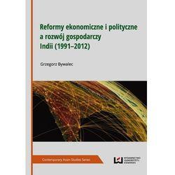 Reformy ekonomiczne i polityczne a rozwój gospodarczy Indii 1991-2012 (opr. twarda)