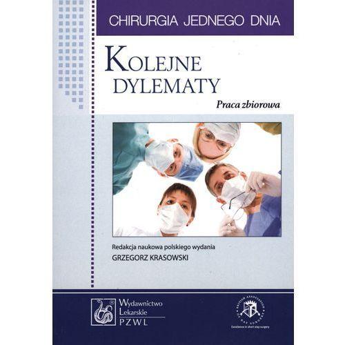 Książki medyczne, Kolejne dylematy. Seria Chirurgia jednego dnia (opr. miękka)
