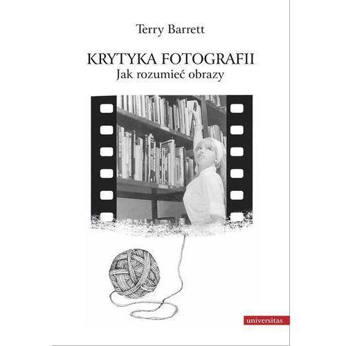 Książki o fotografii, Krytyka fotografii Jak rozumieć obrazy (opr. miękka)