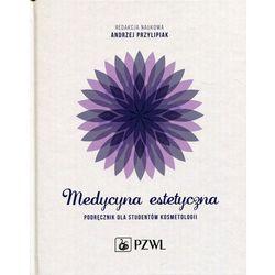 Medycyna estetyczna Podręcznik dla studentów kosmetologii (opr. twarda)