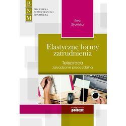 Elastyczne formy zatrudnienia. Telepraca zarządzanie pracą zdalną - Ewa Stroińska (opr. miękka)