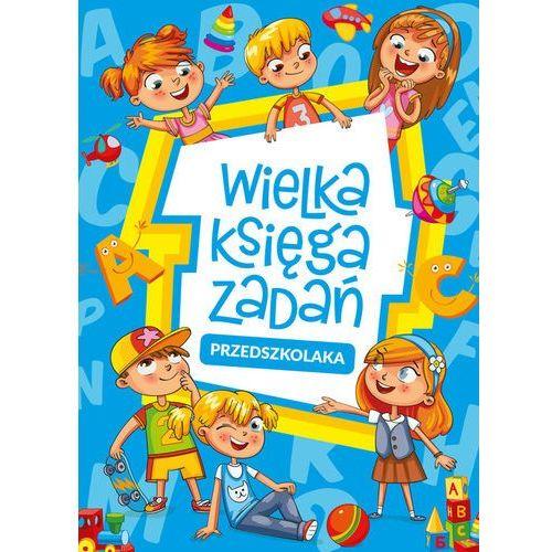 Książki dla dzieci, Wielka księga zadań przedszkolaka - Opracowanie zbiorowe (opr. miękka)