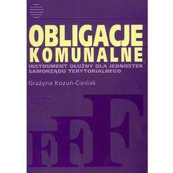 Obligacje komunalne Instrument dłużny dla jednostek samorządu terytorialnego (opr. miękka)