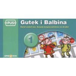 PUS Gutek i Balbina 1 Świat wokół nas Zasady bezpieczeństwa na drodze (opr. miękka)