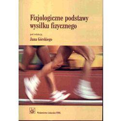Fizjologiczne podstawy wysiłku fizycznego (opr. miękka)