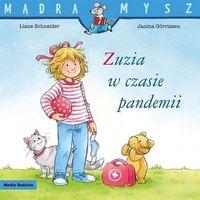 Literatura młodzieżowa, Mądra Mysz. Zuzia w czasie pandemii - Schneider Liane - książka (opr. miękka)