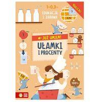 Książki dla dzieci, Ułamki i procenty. już umiem! - praca zbiorowa (opr. broszurowa)