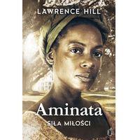 Literatura kobieca, obyczajowa, romanse, Aminata. Siła miłości (opr. twarda)