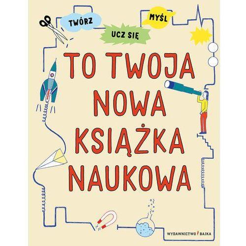Książki dla dzieci, To twoja nowa książka naukowa - HARRIET RUSSELL (opr. miękka)