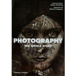 Photography: The Whole Story (opr. miękka)