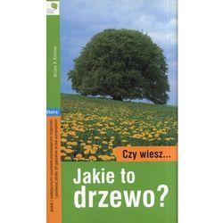 Czy wiesz Jakie to drzewo? (opr. miękka)