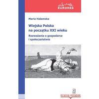 Pozostałe książki, Wiejska Polska na początku XXI wieku. Rozważania o polityce i społeczeństwie (opr. miękka)