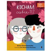 Książki dla dzieci, Kocham ciebie też (opr. twarda)