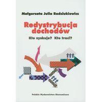 Książki o biznesie i ekonomii, Redystrybucja dochodów Kto zyskuje? Kto traci? (opr. miękka)