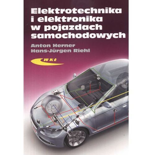 Biblioteka motoryzacji, Elektrotechnika i elektronika w pojazdach samochodowych (opr. miękka)