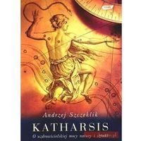 Literaturoznawstwo, Katharsis O uzdrowicielskiej mocy natury i sztuki. (opr. twarda)