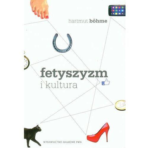 Filozofia, FETYSZYZM I KULTURA (opr. miękka)