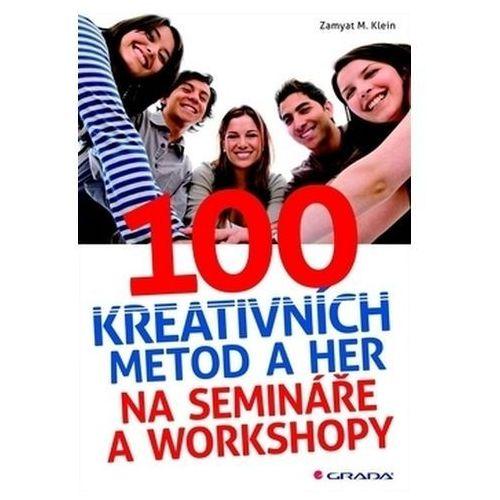 Pozostałe książki, 100 kreativních metod a her na semináře a workshopy Klein Zamyat M.