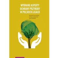 Książki prawnicze i akty prawne, Wybrane aspekty ochrony przyrody w polskich lasach (opr. miękka)