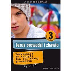 Jezus prowadzi i zbawia. Podręcznik. Klasa 3 (opr. miękka)