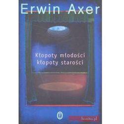 Kłopoty młodości i kłopoty starości - Erwin Axer (opr. broszurowa)