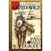 Książki fantasy i science fiction, Pan Lodowego Ogrodu. Tom 3 (opr. broszurowa)