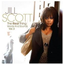 Scott, Jill - Real Thing - Words And Sounds Vol.3, The