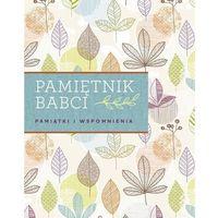 Książki dla młodzieży, Pamiętnik babci. Pamiątki i wspomnienia (opr. twarda)