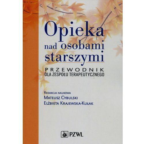 Książki medyczne, Opieka nad osobami starszymi Przewodnik dla zespołu terapeutycznego (opr. miękka)