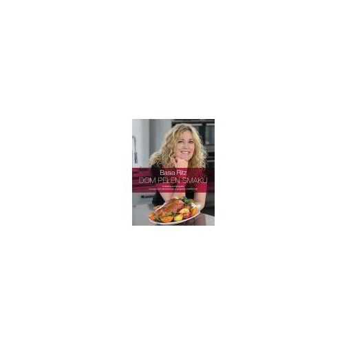 Książki kulinarne i przepisy, Dom pełen smaku (opr. twarda)