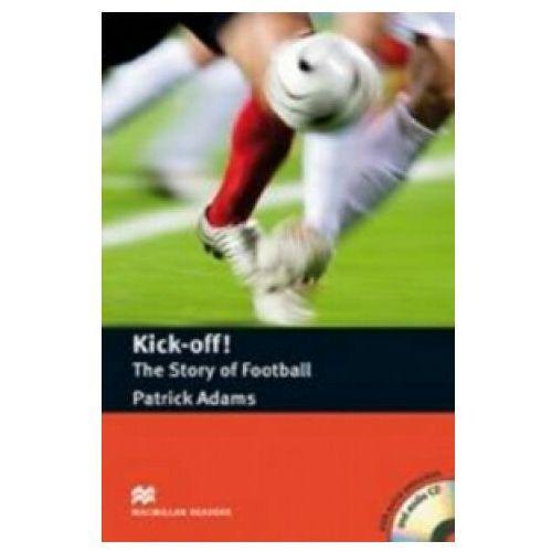 Książki do nauki języka, Kick-Off! The Story Of Football + CD. Macmillan Readers (opr. miękka)