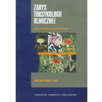 Książki medyczne, Zarys toksykologii klinicznej (opr. miękka)