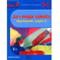 Wycinanki, Ja i Moja Szkoła 3 Wycinanki Część 2