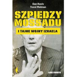 Szpiedzy Mossadu. I tajne wojny Izraela - Dan Raviv, Yossi Melman (opr. miękka)