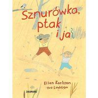 Książki dla dzieci, SZNURÓWKA PTAK I JA