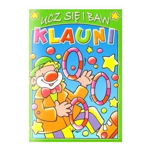 Książki dla dzieci, KLAUNI. UCZ SIĘ I BAW. ZESZYT ZIELONY (opr. broszurowa)
