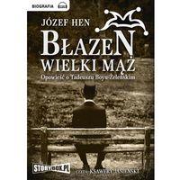 E-booki, Błazen wielki mąż. Opowieść o Tadeuszu Boyu-Żeleńskim