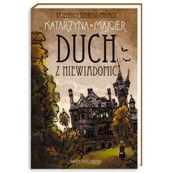 Tajemnice starego pałacu. Duch z Niewiadomic (opr. broszurowa)