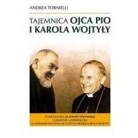 Biografie i wspomnienia, Tajemnica Ojca Pio i Karola Wojtyły (opr. broszurowa)