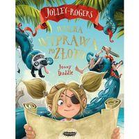 Książki dla dzieci, Wielka wyprawa po złoto. Jolley-Rogers - JONNY DUDDLE (opr. miękka)