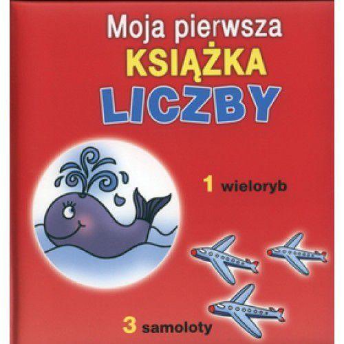 Książki dla dzieci, Liczby Moja pierwsza książka (opr. twarda)