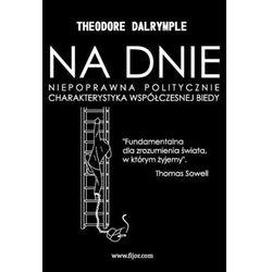 Na Dnie - Theodore Dalrymple (opr. miękka)