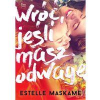 Literatura młodzieżowa, Wróć jeśli masz odwagę - Estelle Maskame OD 24,99zł DARMOWA DOSTAWA KIOSK RUCHU (opr. broszurowa)