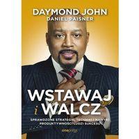 Biblioteka biznesu, Wstawaj i walcz - Daymond John, Daniel Paisner (opr. broszurowa)