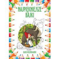 Książki dla dzieci, Najpiękniejsze bajki Bajki kolorowanki (opr. broszurowa)