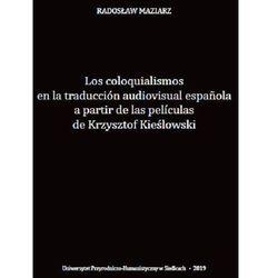 Los coloquialismos en la traducción audiovisual espa?ola a partir de las películas de Krzysztof Kieślowski