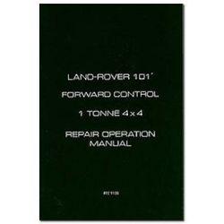 Land Rover 101 Forward Control 1 Tonne 4X4 Repair Operation Manual
